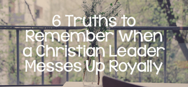 Six Truths to Remember When a Christian Leader Sins