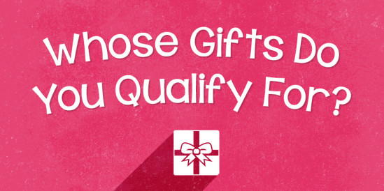 Whose Gifts Do You Qualify For?