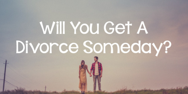 Will You Get a Divorce Someday?
