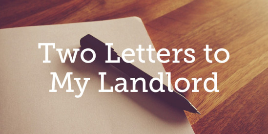 Two Letters to My Landlord