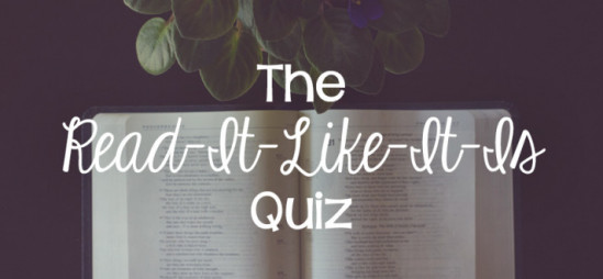The Read-It-Like-It-Is Quiz