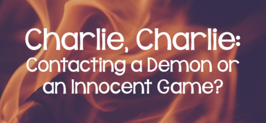 Charlie, Charlie: Contacting a Demon or an Innocent Game?