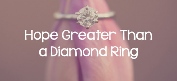 Hope Greater Than a Diamond Ring