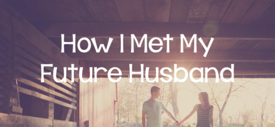 How I Met My Future Husband