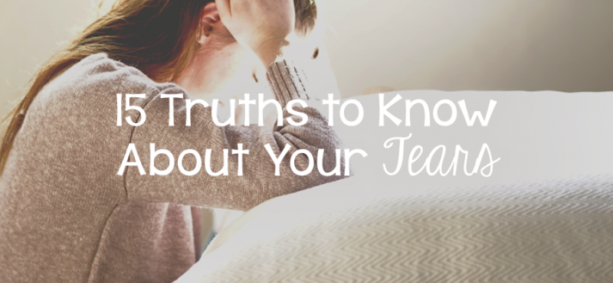 15 Truths You Need to Know About Your Tears