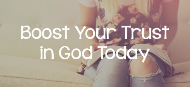 Boost Your Trust in God Today