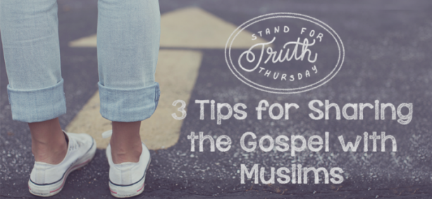 3 Tips for Sharing the Gospel with Muslims
