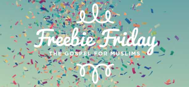 Freebie Friday! The Gospel for Muslims