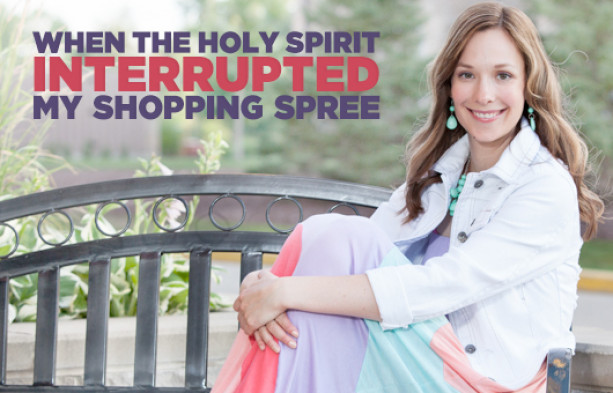 When the Holy Spirit Interrupted My Shopping Spree