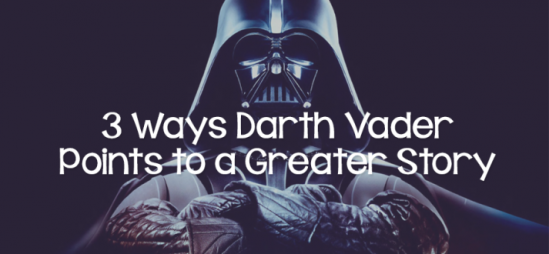 3 Ways Darth Vader Points to a Greater Story