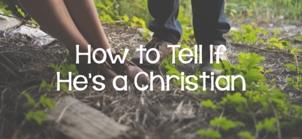 How to Tell if He's a Christian
