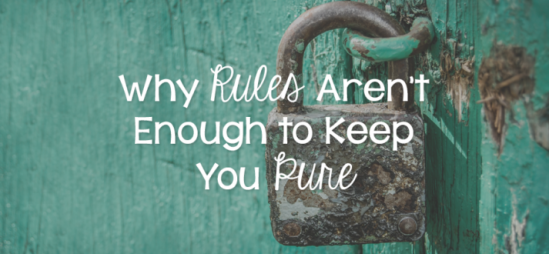 Why Rules Aren't Enough to Keep You Pure