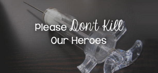 Please Don't Kill Our Heroes