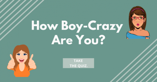 How Boy Crazy Are You?