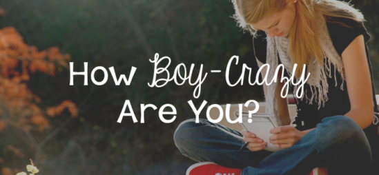 How Boy-Crazy Are You?