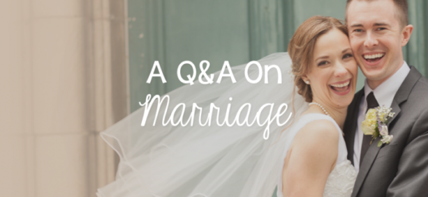 A Q&A on Marriage