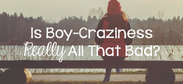 Is Boy-Craziness Really All That Bad?