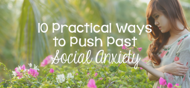 10 Practical Ways to Push Past Social Anxiety