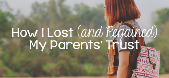 How I Lost (and Regained) My Parents' Trust