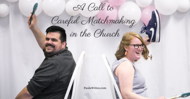 A Call to Careful Matchmaking in the Church