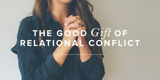The Good Gift of Relational Conflict