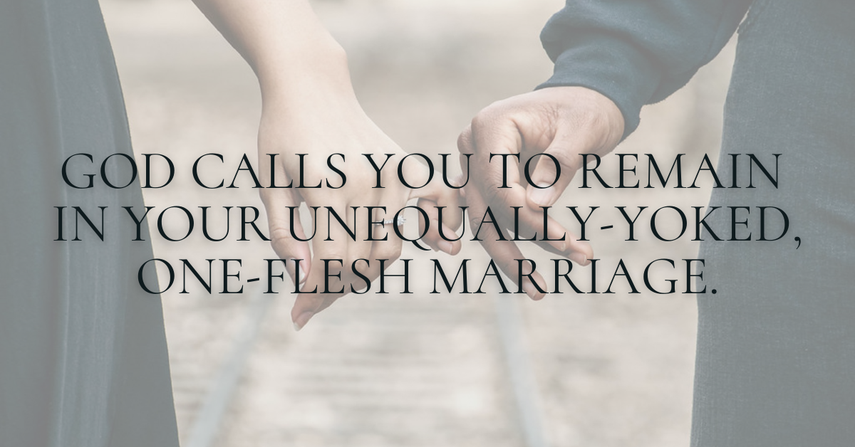 """quote: """"God calls you to remain in your unequally-yoked, one-flesh marriage"""""""