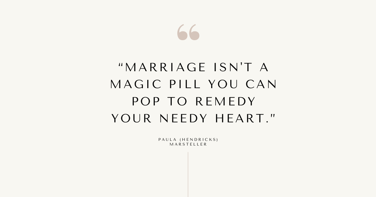 """""""Marriage isn't a magic pill you can pop to remedy your needy heart"""" quote"""